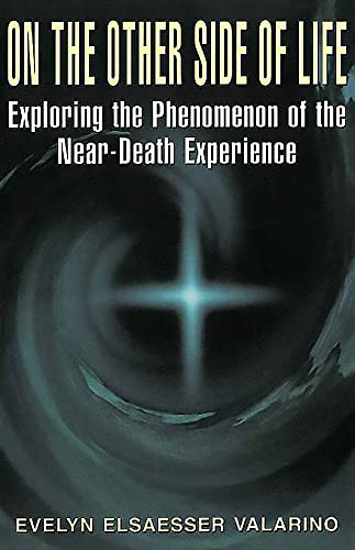 9780738206257: On The Other Side Of Life: Exploring The Phenomenon Of The Near-death Experience