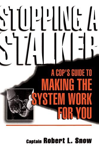 9780738206271: Stopping a Stalker: A Cop's Guide to Making the System Work for You