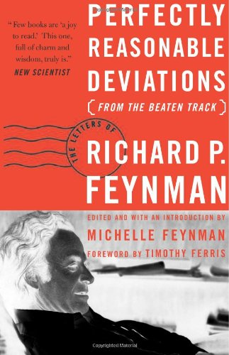 9780738206363: Perfectly Reasonable Deviations from the Beaten Track: The Letters of Richard P. Feynman