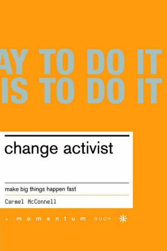9780738206523: Change Activist: Make Big Things Happen Fast (Momentum)