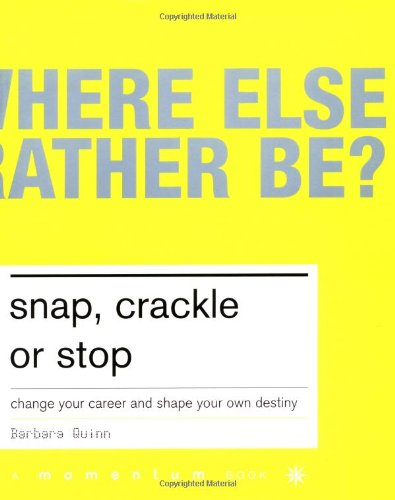9780738206622: Snap, Crackle, or Stop: Change Your Career and Shape Your Own Destiny