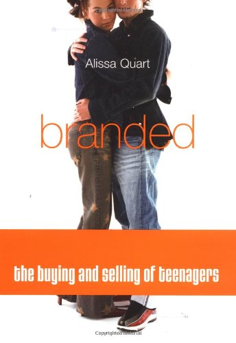 9780738206646: Branded: The Buying and Selling of Teenagers