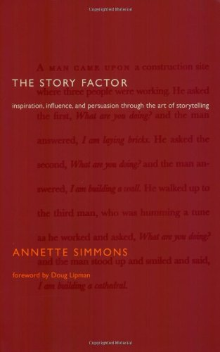 9780738206714: The Story Factor: Inspiration, Influence, and Persuasion through the Art of Storytelling