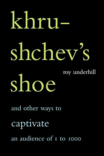 9780738206721: Khrushchev's Shoe: And Other Ways to Captivate an Audience of 1 to 1,000