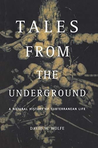 9780738206790: Tales From The Underground: A Natural History Of Subterranean Life