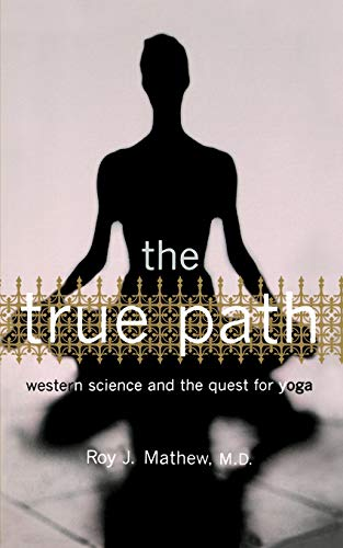 The True Path: Western Science And The: Roy J. Mathew