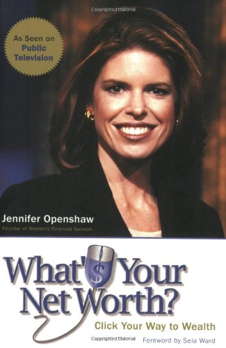 What's Your Net Worth?: Click Your Way to Wealth: Openshaw, Jennifer
