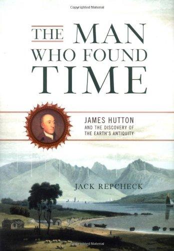 The Man Who Found Time: James Hutton: Repcheck, Jack