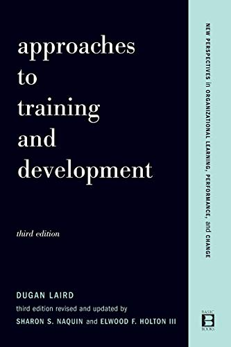 9780738206981: Approaches To Training And Development: Third Edition Revised And Updated (New Perspectives in Organizational Learning, Performance & Change)
