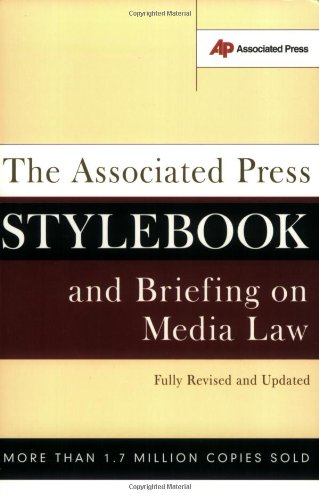 The Associated Press Stylebook and Briefing on Media Law: With Internet Guide and Glossary