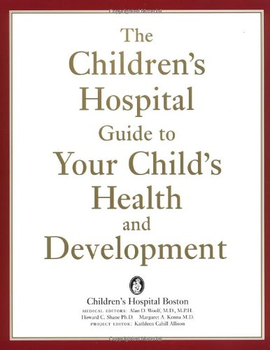 9780738207438: The Children's Hospital Guide to Your Child's Health and Development