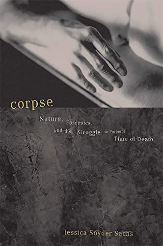 9780738207711: Corpse: Nature, Forensics and the Struggle to Pinpoint Time of Death