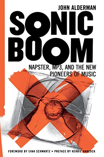 Sonic Boom: Napster, Mp3, And The New: John Alderman