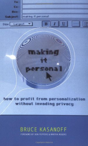 9780738207797: Making It Personal: How To Profit From Personalization Without Invading Privacy