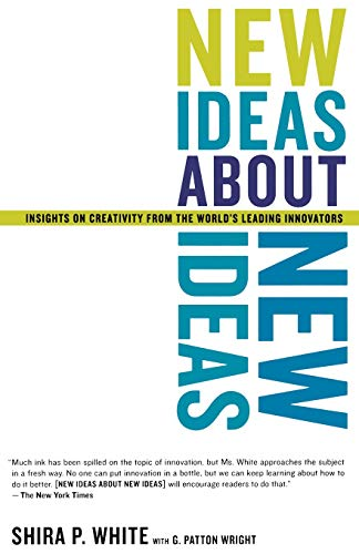 9780738207803: New Ideas About New Ideas: Insights On Creativity From The World's Leading Innovators