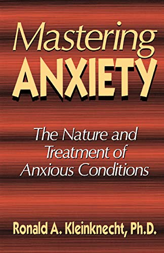 9780738208282: Mastering Anxiety: The Nature And Treatment Of Anxious Conditions