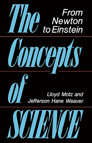9780738208343: The Concepts Of Science: From Newton To Einstein