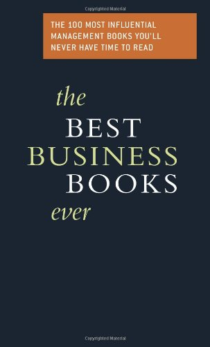 9780738208497: Best Business Books Ever: The 100 Most Influential Business Books You'LL Never Have Time to Read