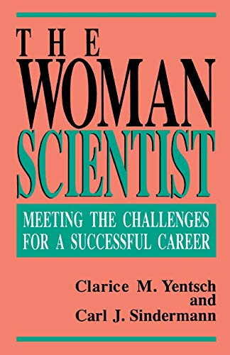 9780738208824: The Woman Scientist: Meeting The Challenges For A Successful Career