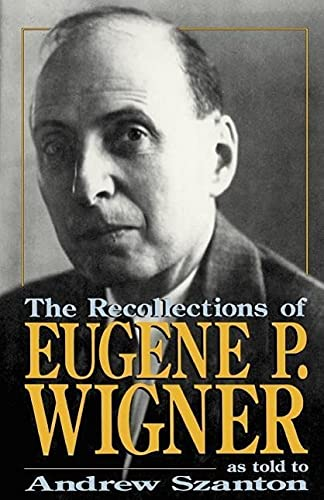 9780738208862: The Recollections Of Eugene P. Wigner: As Told To Andrew Szanton