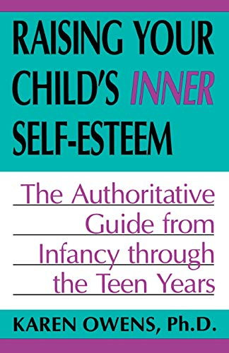 9780738208886: Raising Your Child's Inner Self-esteem: The Authoritative Guide From Infancy Through The Teen Years