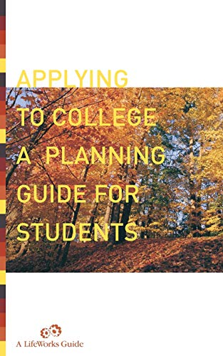 9780738208954: Applying to College: A Planning Guide (Lifeworks Guide)