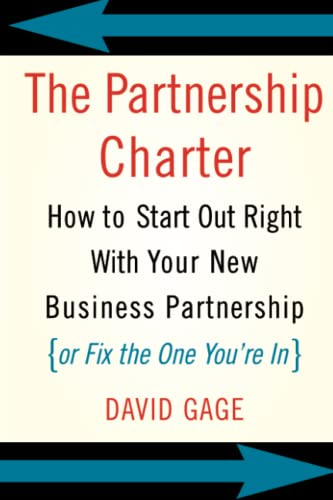 9780738208985: The Partnership Charter: How To Start Out Right With Your New Business Partnership (or Fix The One You're In)