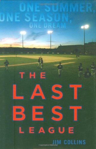 The Last Best League: One Summer, One Season, One Dream.