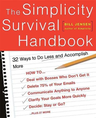 9780738209128: The Simplicity Survival Handbook: 32 Ways To Do Less And Accomplish More