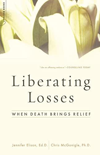 Liberating Losses: When Death Brings Relief: Jennifer Elison, Chris