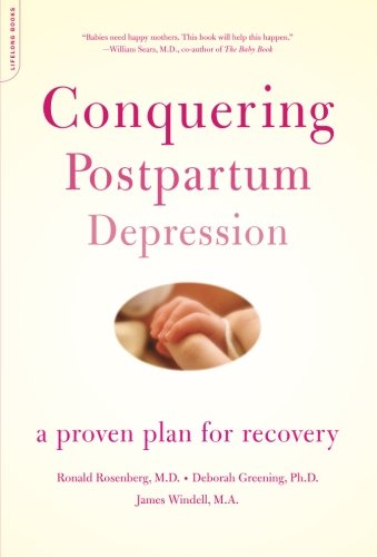9780738209517: Conquering Postpartum Depression: A Proven Plan For Recovery