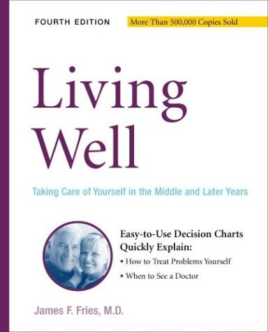 9780738209555: Living Well: Taking Care Of Yourself In The Middle And Later Years, 4th Edition