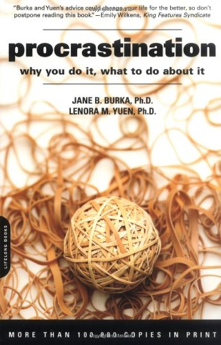 Procrastination: Why You Do It, What to: Jane B. Burka,