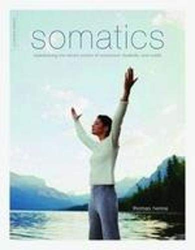 9780738209579: Somatics: Reawakening the Mind's Control of Movement, Flexibility, and Health