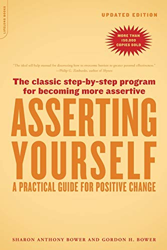 9780738209715: Asserting Yourself-Updated Edition: A Practical Guide For Positive Change