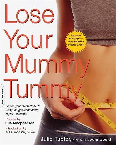 9780738209814: Lose Your Mummy Tummy: Flatten Your Stomach Now Using the Groundbreaking Tupler Technique