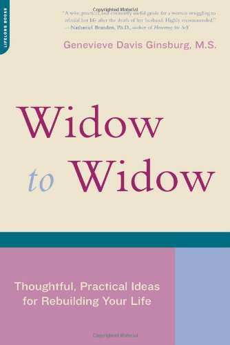 9780738209968: Widow To Widow: Thoughtful, Practical Ideas For Rebuilding Your Life