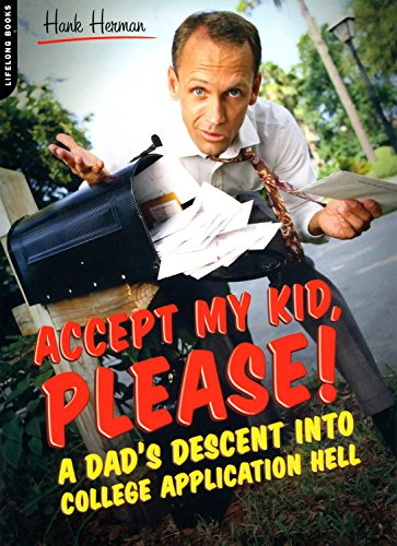 9780738209999: Accept My Kid, Please!: A Dad's Descent into College Application Hell