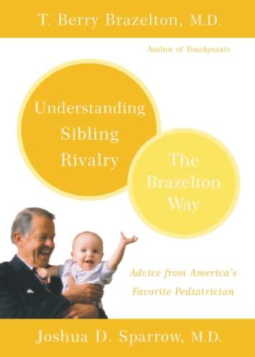 9780738210056: Understanding Sibling Rivalry - The Brazelton Way