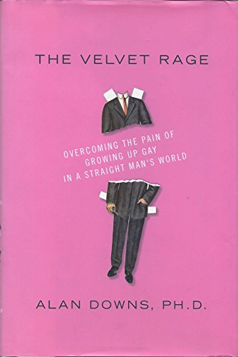 9780738210117: The Velvet Rage: Overcoming the Pain of Growing Up Gay in a Straight Man's World