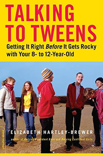 9780738210193: Talking To Tweens: Getting It Right Before It Gets Rocky with Your 8- to 12-Year-Old