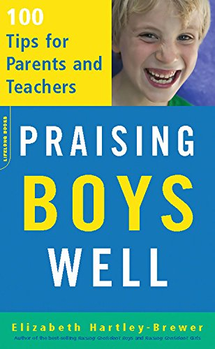 9780738210216: Praising Boys Well: 100 Tips for Parents and Teachers