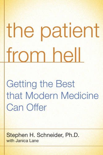 9780738210254: The Patient from Hell: How I Worked with My Doctors to Get the Best of Modern Medicine and How You Can Too