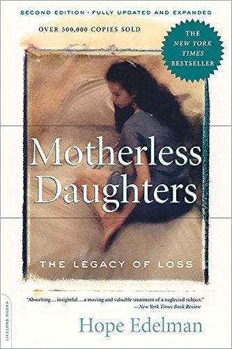 9780738210261: Motherless Daughters: The Legacy of Loss, Second Edition