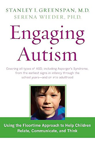 9780738210285: Engaging Autism: Helping Children Relate, Communicate and Think with the DIR Floortime Approach (A Merloyd Lawrence Book)