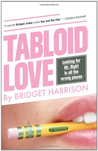 9780738210445: Tabloid Love: Looking for Mr. Right in All the Wrong Places, A Memoir