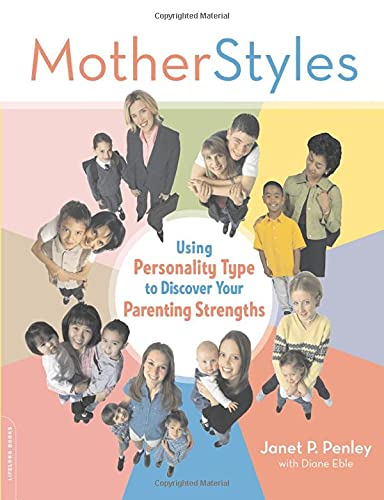 9780738210452: MotherStyles: Using Personality Type to Discover Your Parenting Strengths