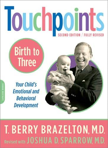 9780738210490: Touchpoints Birth to 3: Your Child's Emotional and Behavioral Development: Birth to Three