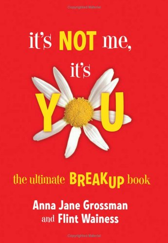 9780738210513: It's Not Me, It's You: The Ultimate Breakup Book