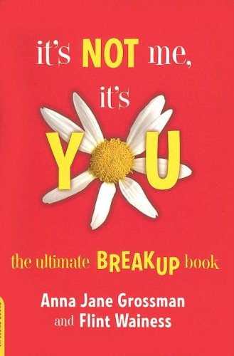 9780738210759: It's Not Me, It's You (UK EDITION): The Ultimate Breakup Book